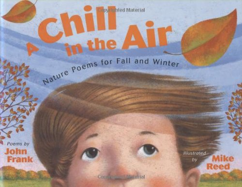 A Chill in the Air: Nature Poems for Fall and Winter: Frank, John