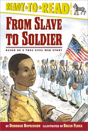 9780689839658: From Slave To Soldier: Based On A True Civil War Story