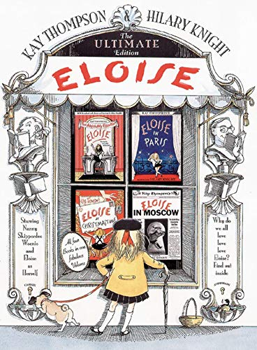Eloise: The Ultimate Edition: Thompson, Kay, and Hilary Knight