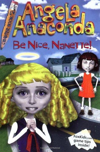 9780689839979: Be Nice, Nanette! (Angela Anaconda, 2)