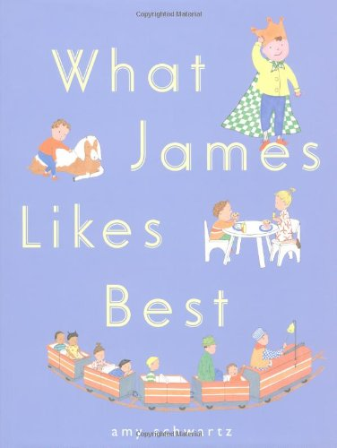 9780689840593: What James Likes Best