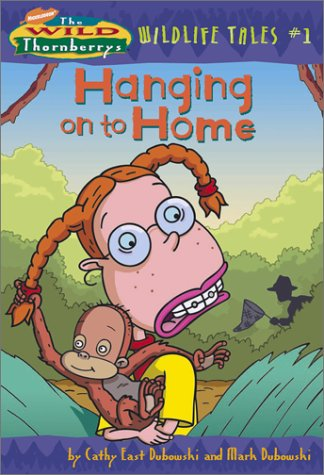 9780689840678: Hanging On to Home (Wild Thornberrys Wildlife Tales #1)