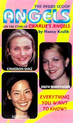 Angels: The Inside Scoop On The Stars Of Charlie'S Angels: Krulik, Nancy