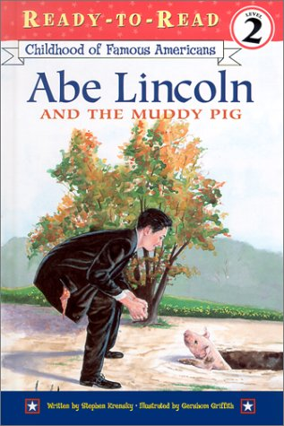 Abe Lincoln and the Muddy Pig: Stephen Krensky