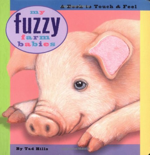 9780689841651: My Fuzzy Farm Babies: A Book to Touch & Feel