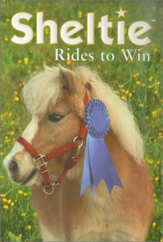 9780689841828: Sheltie Rides to Win