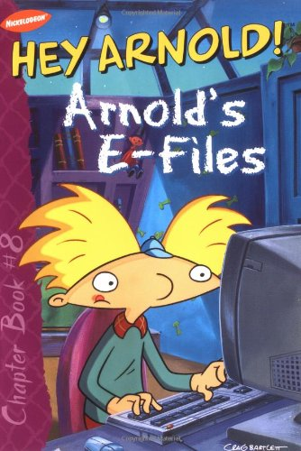 9780689841880: Arnold's E-Files (Hey Arnold! Chapter Book #8)
