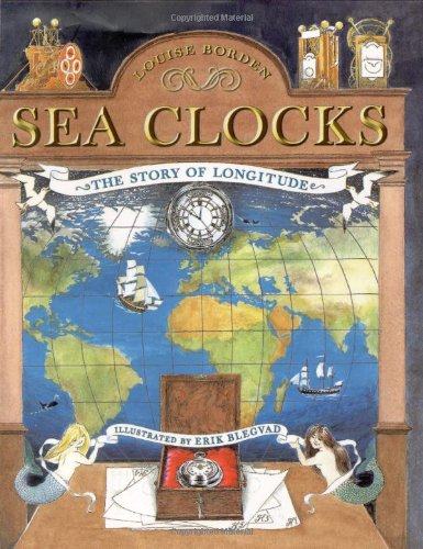 Sea Clocks: The Story of Longitude: Louise Borden