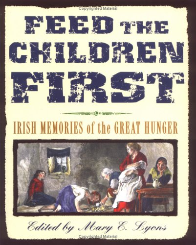 Feed the Children First: Irish Memories of: Atheneum Books for
