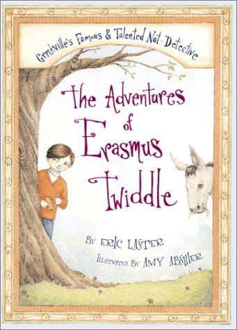 9780689842450: The Adventures of Erasmus Twiddle: Grmkville's Famous & Talented Not-Detective
