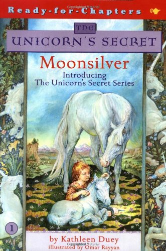 Moonsilver (The Unicorn's Secret #1) (0689842694) by Kathleen Duey