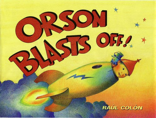 Orson Blasts Off!: Colon, Raul