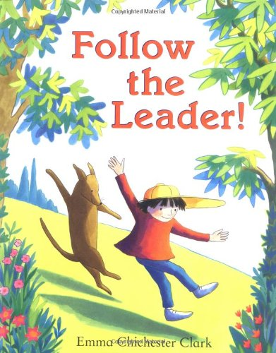 Follow the Leader!: Clark, Emma Chichester