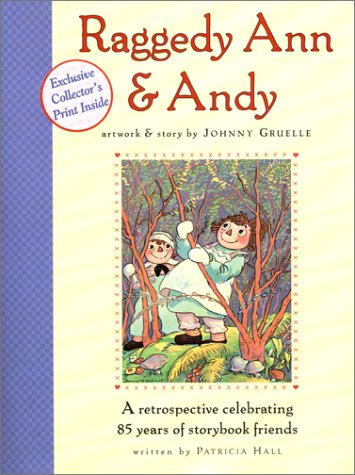 Raggedy Ann And Andy: A Retrospective Celebrating 85 Years Of Storybook Friends