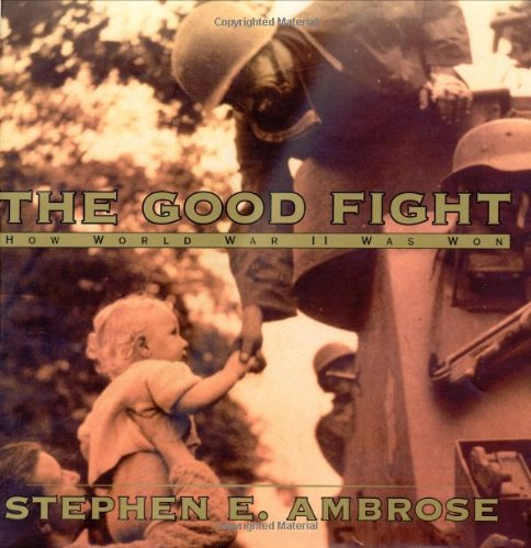9780689843617: The Good Fight : How World War II Was Won