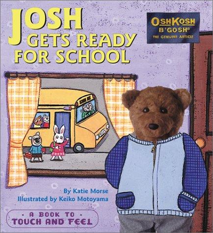 9780689843747: Josh Gets Ready for School (Oshkosh)