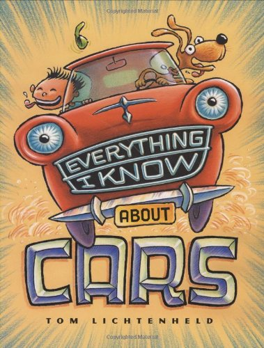 9780689843822: Everything I Know About Cars: A Collection of Made-Up Facts, Educated Guesses, and Silly Pictures about Cars, Trucks, and Other Zoomy Things