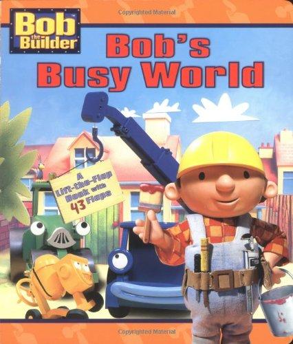 9780689844188: Bob's Busy World (Bob the Builder Jumbo Flap Board Book)