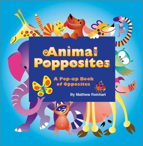 Animal Popposites: A Pop-Up Book of Opposites: Matthew Reinhart