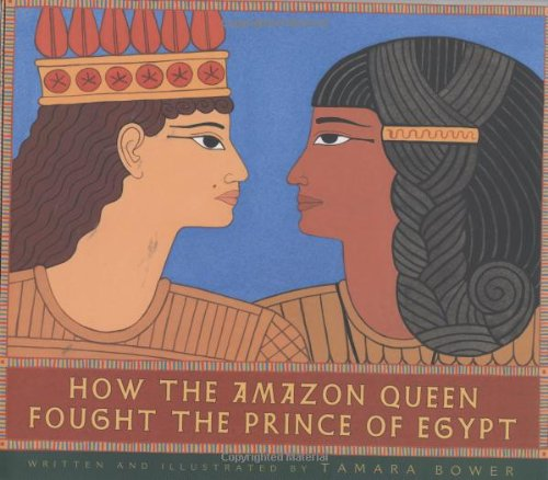 How the Amazon Queen Fought the Prince: Bower, Tamara