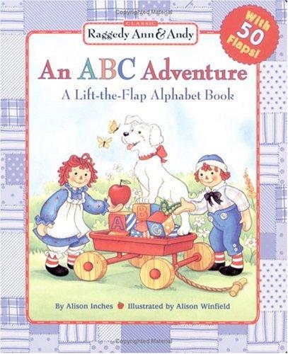 An ABC Adventure : A Lift-the-Flap Alphabet: Alison Inches, Alison