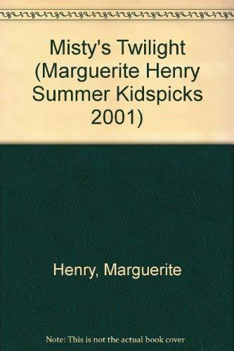 Misty's Twilight Kidspicks 2001 (9780689845185) by Marguerite Henry