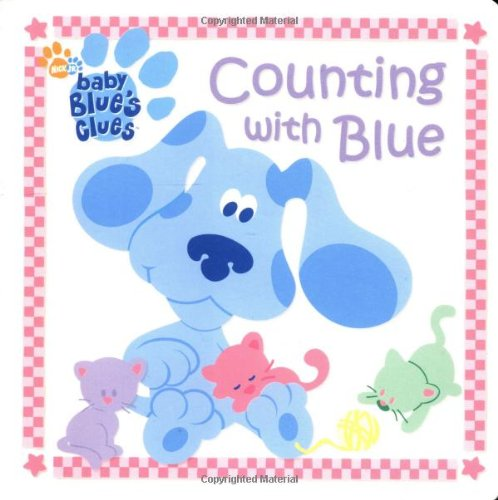9780689845437: Counting with Blue (Blue's Clues Baby Board Book #1)