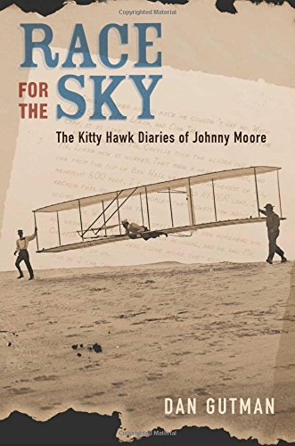 Race for the Sky: The Kitty Hawk Diaries of Johnny Moore: Gutman, Dan