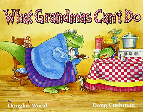 What Grandmas Can't Do (0689846479) by Wood, Douglas