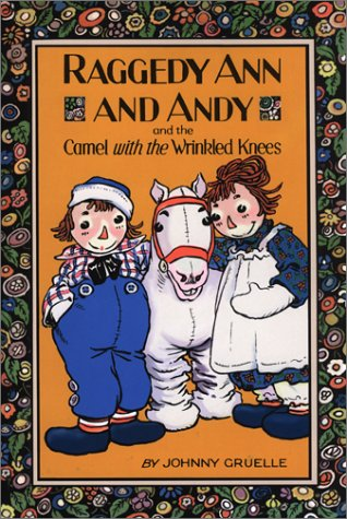 9780689846991: Raggedy Ann and Andy and the Camel with the Wrinkled Knees