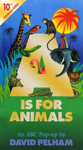 A Is for Animals: 10th Anniversary Edition (Pop Up) (9780689847066) by Pelham, David