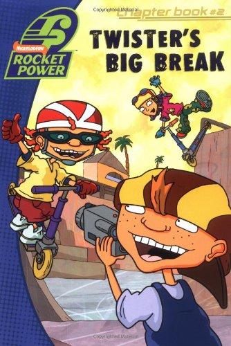 9780689847486: Twister's Big Break (Rocket Power Digest Chapter Book, 2)