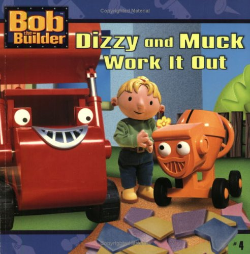 9780689847561: Dizzy and Muck Work It Out (Bob the Builder (8x8))
