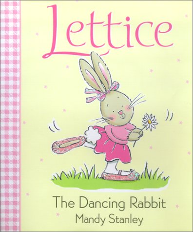 Lettice, the Dancing Rabbit: Mandy Stanley