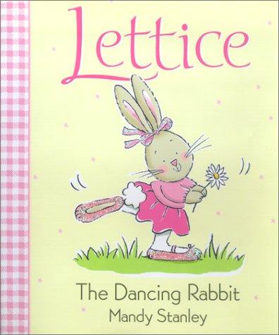9780689847974: Lettice, the Dancing Rabbit