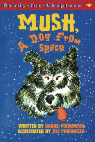 9780689848001: Mush, A Dog From Space