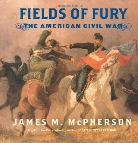 Fields of Fury: The American Civil War: James M. McPherson