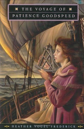 The Voyage of Patience Goodspeed: Frederick, Heather Vogel