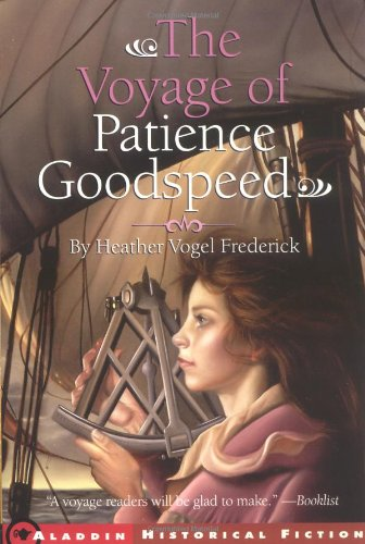 The Voyage of Patience Goodspeed (Paperback): Heather Vogel Frederick