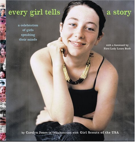 Every Girl Tells a Story: A Celebration: Girl Scouts of