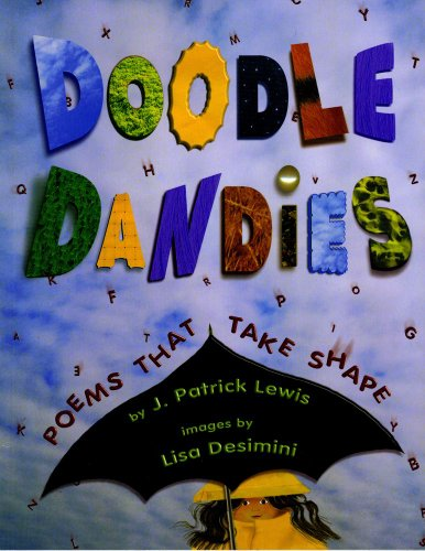 Doodle Dandies: Poems That Take Shape: Lewis, J. Patrick