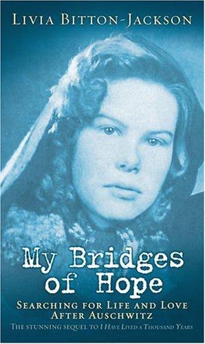 My Bridges of Hope: Livia Bitton-Jackson