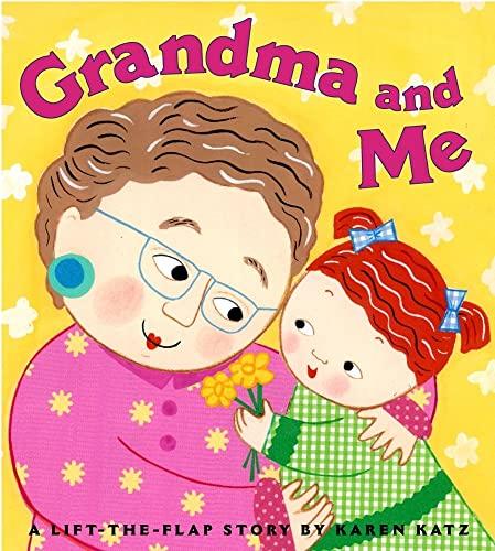 9780689849053: Grandma and Me: A Lift-The-Flap Book (Karen Katz Lift-the-Flap Books)