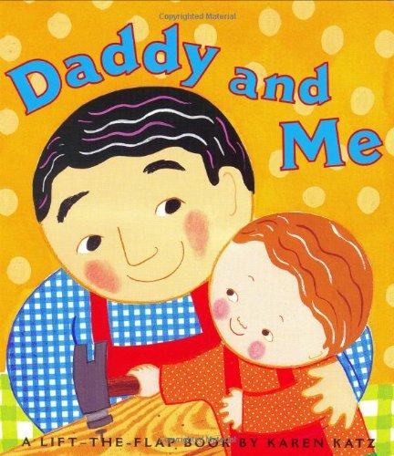 9780689849060: Daddy and Me (Karen Katz Lift-the-Flap Books)