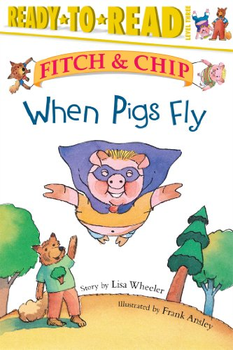 9780689849510: When Pigs Fly (Fitch & Chip)