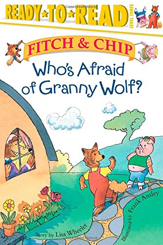 9780689849527: Who's Afraid of Granny Wolf? (Fitch & Chip)