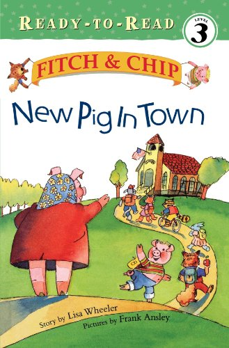 New Pig in Town (Fitch & Chip): Lisa Wheeler