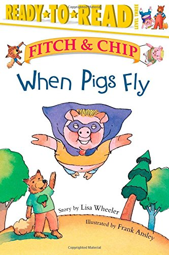 9780689849565: When Pigs Fly (Fitch & Chip)