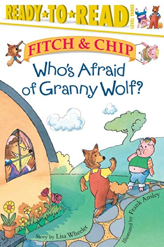 9780689849572: Who's Afraid of Granny Wolf? (Fitch & Chip)