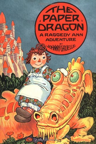 The Paper Dragon (A Raggedy Ann Adventure): Gruelle, Johnny